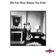 Townes Van Zandt - The Late Great Townes Van Zandt