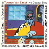 Townes Van Zandt - No Deeper Blue