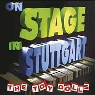 Toy Dolls - On Stage In.. -Deluxe-