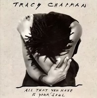 Tracy Chapman - All That You Have Is Your Soul