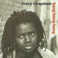 Tracy Chapman - Bang Bang Bang