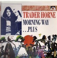 Trader Horne - Morning Way ... Plus