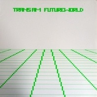 Trans Am - Futureworld
