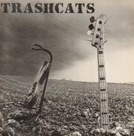 Trashcats - Take This Train