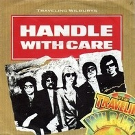 Traveling Wilbury's - Handle With Care