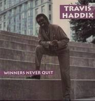 Travis Haddix - Winners Never Quit
