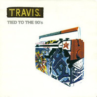 Travis - Tied To The 90's