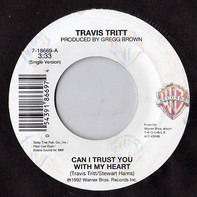 Travis Tritt - Can I Trust You With My Heart