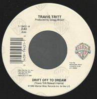 Travis Tritt - Drift Off To A Dream / Son Of The New South
