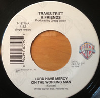 Travis Tritt - Lord Have Mercy On The Working Man