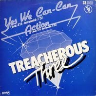 Treacherous Three - Yes We Can-Can / Action
