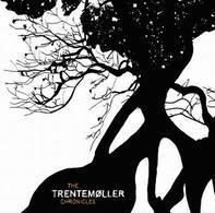 Trentemöller - The Trentemøller Chronicles