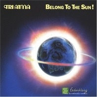 Tri Atma - Belong to the Sun!