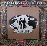 Tribal House - Mainline