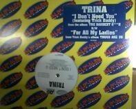 Trina - I Don't Need U