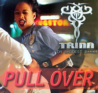 Trina - pull over / i don't need u