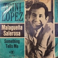 Trini Lopez - Malagueña Salerosa / Something Tells Me