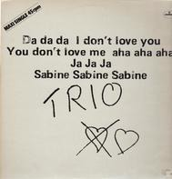 Trio - Da Da Da (I Don't Love You You Don't Love Me Aha Aha Aha)