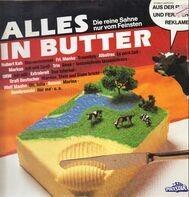 Hubert Kah, Frl. Menke, Extrabreit, a.o. - Alles In Butter