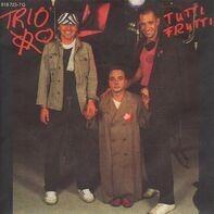 Trio - Tutti Frutti