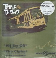 Triple Threat - Hit 'Em Off / Tha Cypha