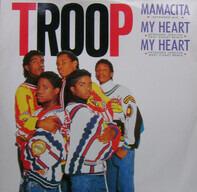 Troop - Mamacita / My Heart