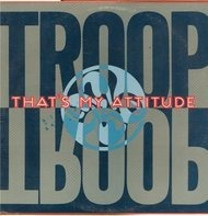Troop - That's My Attitude