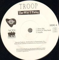 Troop - The Way I Parlay