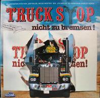 Truck Stop - Nicht Zu Bremsen!