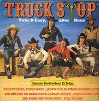 Truck Stop - Take It Easy, Altes Haus - Unsere Deutschen Erfolge