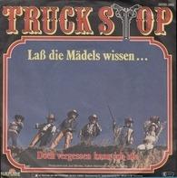 Truck Stop - Laß Die Mädels Wissen...