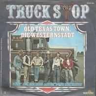 Truck Stop - Old Texas Town, Die Westernstadt