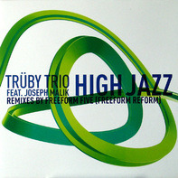 Trüby Trio Feat. Joseph Malik - High Jazz (Remixes)