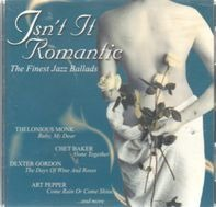 Thelonius Monk, Chet Baker, Dexter Gordon, u.a - Isn't It Romantic - the Finest jazz ballads