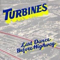 Turbines - Last Dance Before Highway
