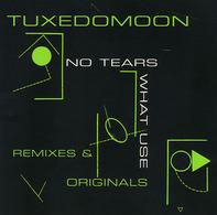 Tuxedomoon - No Tears / What Use (Remixes & Originals)