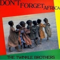 Twinkle Brothers - Don't Forget Africa