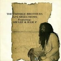 Twinkle Brothers Feat. Sir Lee & Illie P - DJ's Selection