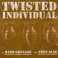 Twisted Individual - Hand Grenade / Amen Slag (Remixes)