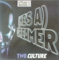 Two Culture - (He's A) Dreamer
