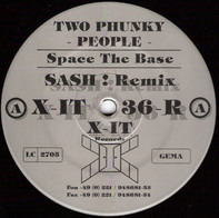 Two Phunky People - Space The Base (Sash! Remix)