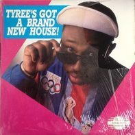 Tyree - Tyree's Got a Brand New House