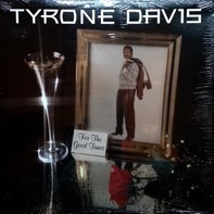 Tyrone Davis - For the Good Times