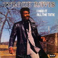 Tyrone Davis - I Had It All the Time