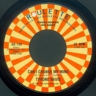 Tyrone Davis / Eddie Holman - Can I Change My Mind / Hey There Lonely Girl