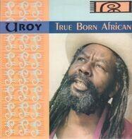 U Roy - True Born African