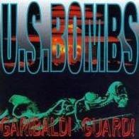 U.S. Bombs - Garibaldi Guard!