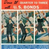 U.S.Bonds - Dance till quarter to three