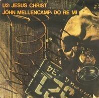 U2 / John Cougar Mellencamp - Jesus Christ / Do Re Mi