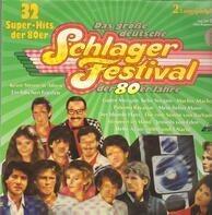 Udo Jürgens / Nicole / Stephan Remmler a.o. - Das Große Deutsche Schlagerfestival Der 80er Jahre